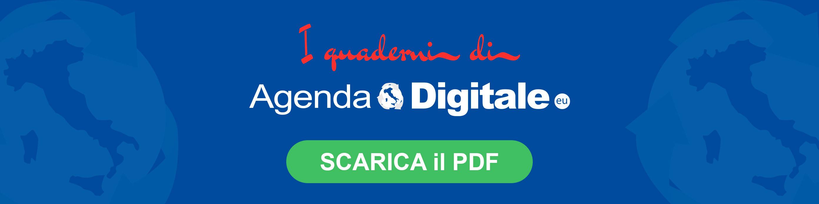 I quaderni di AgendaDigitale.eu - Scarica il pdf